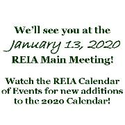 We'll see you at the January 13, 2020 REIA Main Meeting!